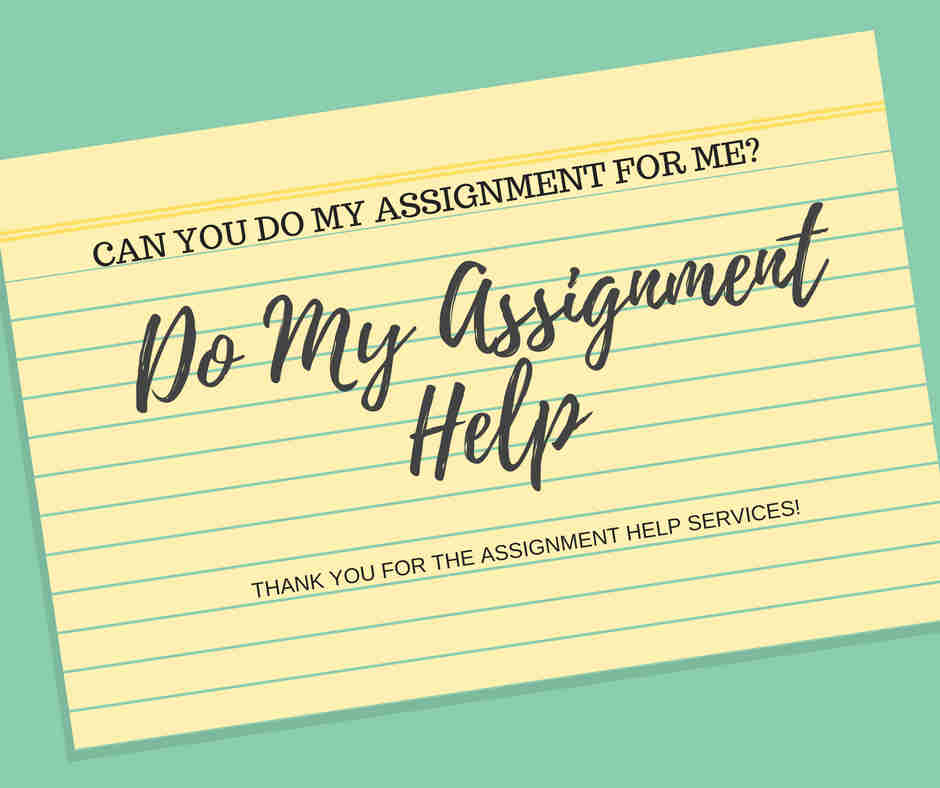 Do My Assignment for Me