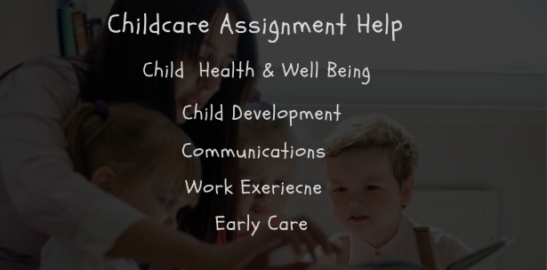 Child Care Assignment Help