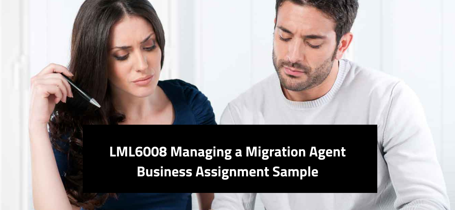 LML6008 Managing a Migration Agent Business Assignment Sample